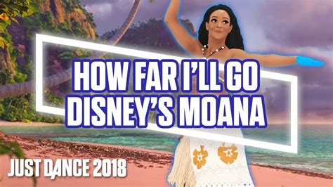 Just Dance 2018: How Far I'll Go by Disney's Moana
