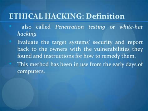 ETHICAL HACKING: Definition also called